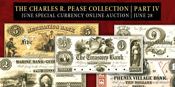 The Charles R. Pease Collection, Part IV - Special Currency Online Auction