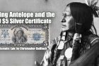 Running Antelope and the 1899 $5 Silver Certificate