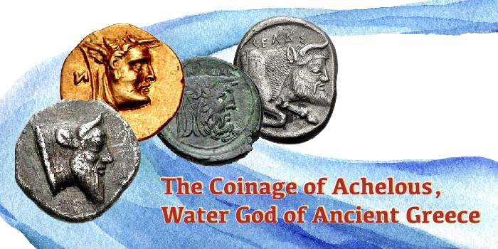The Coinage of Achelous, Water God of Ancient Greece
