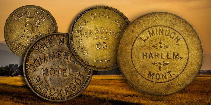 Big Sky Collection of Montana Tokens Part 2 Featured in August Collectors Choice Online Auction