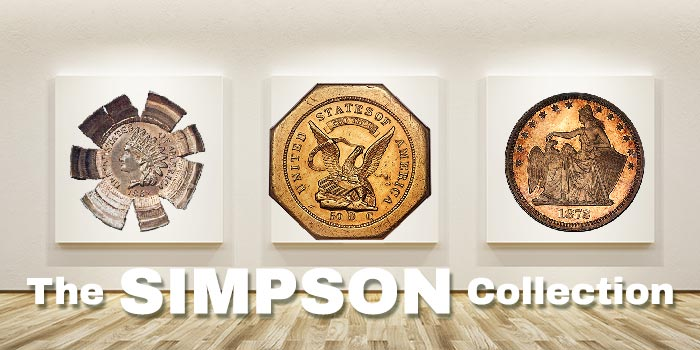 Some of the Most Remarkable US Coins in Numismatics Highlight Simpson Collection Sale, Part I