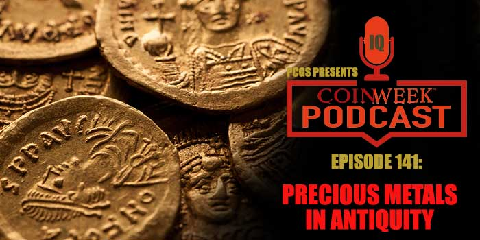 CoinWeek Podcast #141: Precious Metals in Antiquity by Mike Markowitz