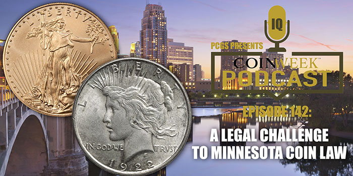 CoinWeek Podcast #142: A Challenge to the Minnesota Coin Law