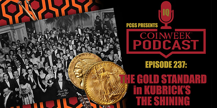CoinWeek Podcast #237: The Gold Standard in Kubrick's The Shining