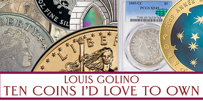 Louis Golino: Ten Coins I'd Love to Own - Modern World Coins, Moden US Coins, Classic US Coins