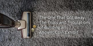 The One That Got Away: The Trials and Tribulations of Building an Ancient Coin Exhibit