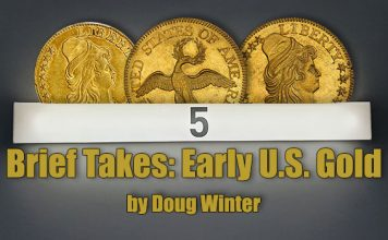 Five Brief Takes: Early US Gold Coins