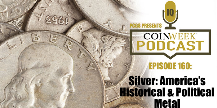 CoinWeek Podcast #160: Silver: America's Historical & Political Metal (with Economist William Silber)