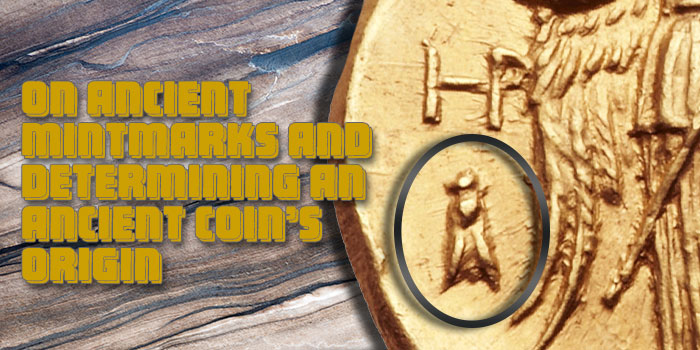 On Ancient Mintmarks and Determining an Ancient Coin's Origin